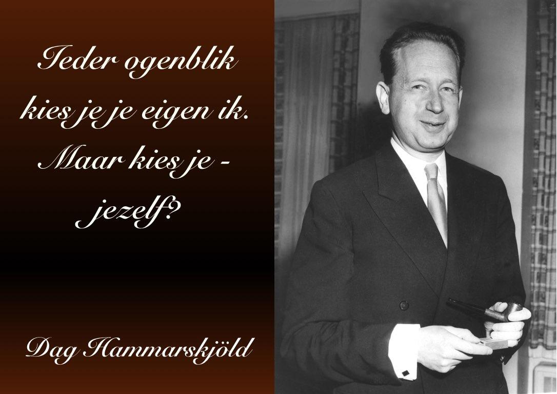 """Dag Hammarskjöld: """"Ieder ogenblik kies je je eigen ik. Maar kies je - jezelf?"""""""