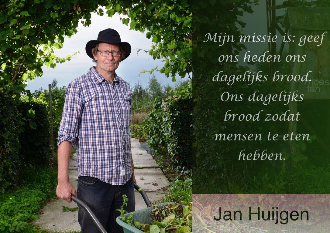 """Jan Huijgen: """"Mijn missie: geef ons heden ons dagelijks brood. Zodat de mensen te eten hebben."""""""